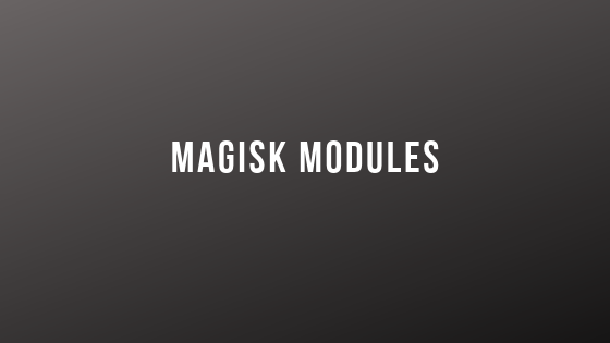 The 12 Best Magisk Modules You can Install